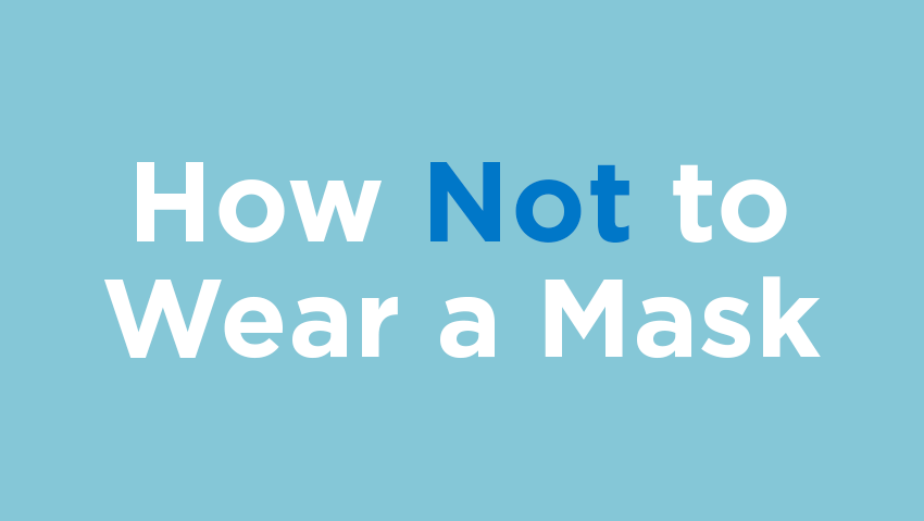 How not to wear a mask